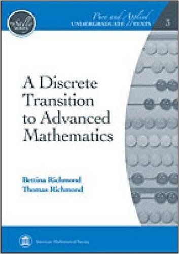 A Discrete Transition to Advanced Mathematics (Pure and Applied Undergraduate Texts)