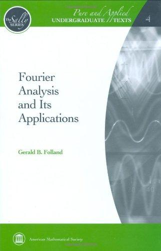 Fourier Analysis and Its Applications (Pure and Applied Undergraduate Texts)
