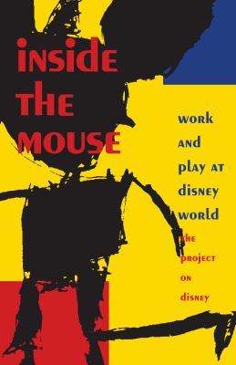 Inside the Mouse Work and Play at Disney World  The Project on Disney