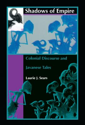 Shadows of Empire Colonial Discourse and Javanese Tales