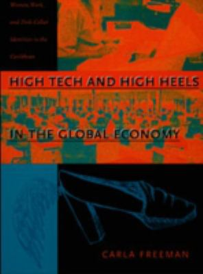 High Tech and High Heels in the Global Economy Women, Work, and Pink Collar Identities in the Caribbean