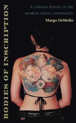 Bodies of Inscription A Cultural History of the Modern Tattoo Community