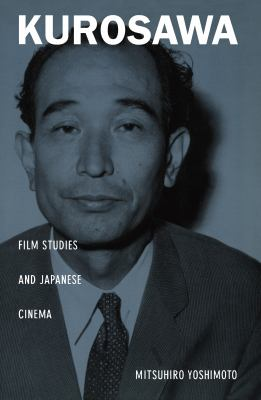 Kurosawa Film Studies and Japanese Cinema