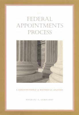 Federal Appointments Process A Constitutional and Historical Analysis