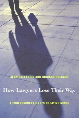 How Lawyers Lose Their Way A Profession Fails Its Creative Minds