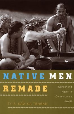 Native Men Remade: Refashioning Gender in Contemporary Hawaii