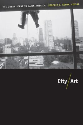 City/Art: The Urban Scene in Latin America