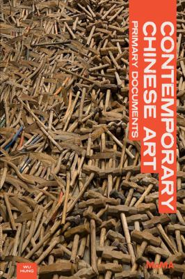 Contemporary Chinese Art : Primary Documents