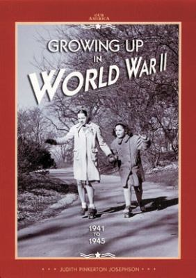 Growing Up in World War II 1941 To 1945