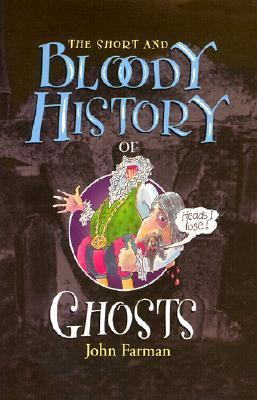 Short and Bloody History of Ghosts