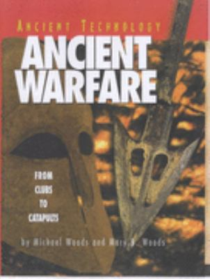 Ancient Warfare From Clubs to Catapults