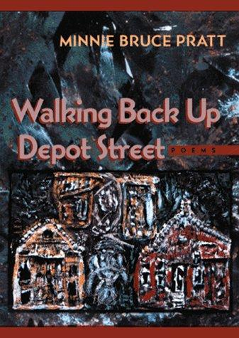 Walking Back Up Depot Street (Pitt Poetry Series)