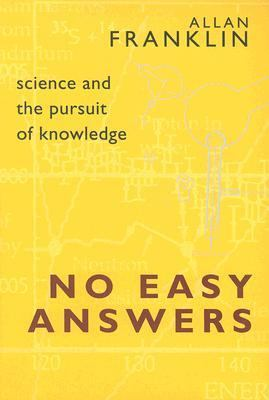 No Easy Answers Science and the Pursuit of Knowledge