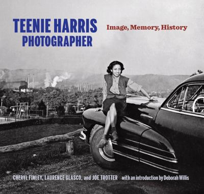 Teenie Harris, Photographer : Image, Memory, History