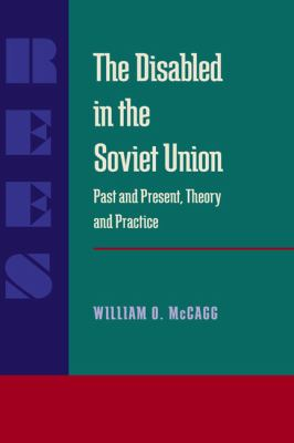 The Disabled in the Soviet Union: Past and Present, Theory and Practice (Pitt Russian East European)