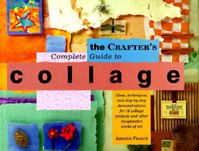 Crafter's Complete Guide to Collage