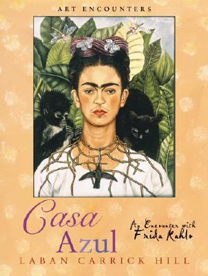 Casa Azul An Encounter With Frida Kahlo