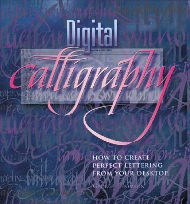 Digital Calligraphy How to Create Perfect Lettering from Your Desktop