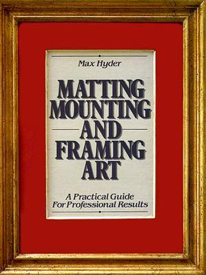 Matting, Mounting and Framing Art
