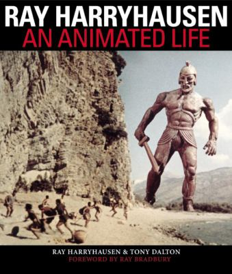 Ray Harryhausen An Animated Life