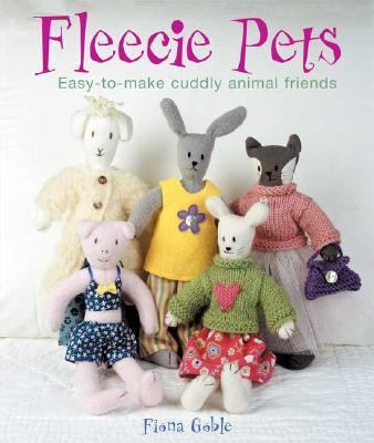 Fleecie Pets Easy-to-make Cuddly Animal Friends