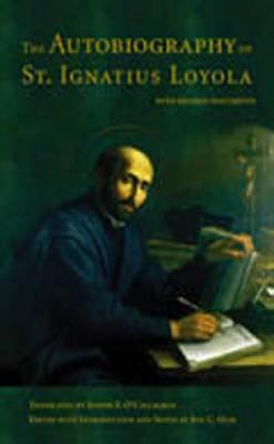 Autobiography of St. Ignatius Loyola With Related Documents