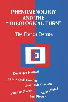 Phenomenology and the Theological Turn The French Debate