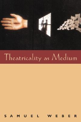 Theatricality As Medium