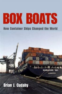 Box Boats How Container Ships Changed the World