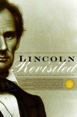Lincoln Revisited : New Insights from the Lincoln Forum