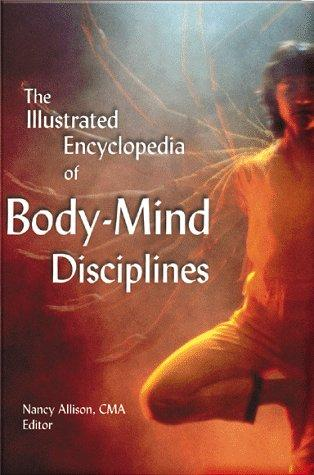 The Illustrated Encyclopedia of Body/Mind Disciplines
