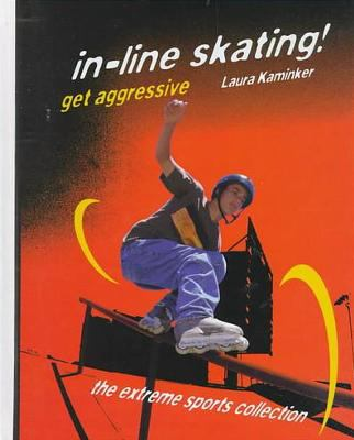 In-Line Skating! Get Aggressive