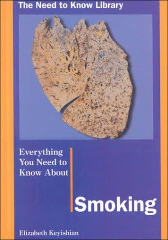 Everything You Need to Know about Smoking (Need to Know Library)