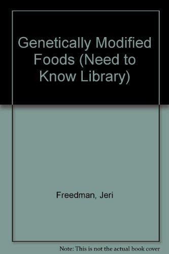 Genetically Modified Foods (Need to Know Library)