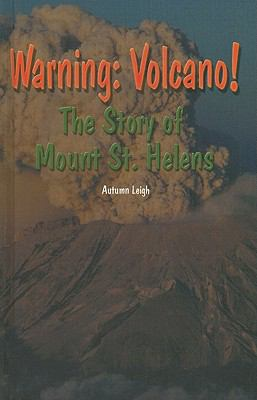 Warning Volcano! the Story of Mount St. Helens