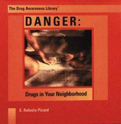 Danger Drugs in Your Neighborhood