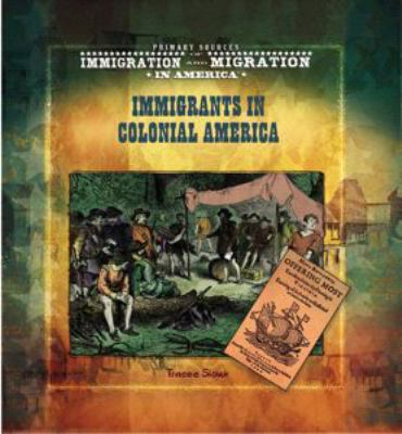 Immigrants in Colonial America