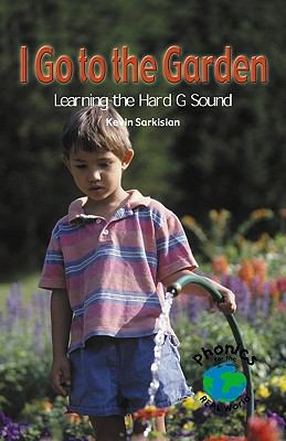 I Go to the Garden Learning the Hard G Sound