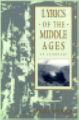 Lyrics of the Middle Ages An Anthology