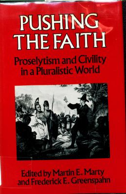 Pushing the Faith: Proselytism and Civility in a Pluralistic World