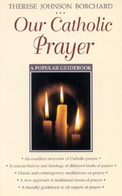 Our Catholic Prayer A Popular Guidebook