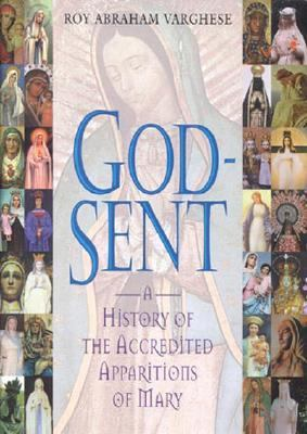 God-Sent A History of the Accredited Apparitions of Mary