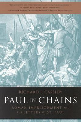 Paul in Chains Roman Imprisonment and the Letters of St. Paul