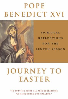 Journey to Easter Spiritual Reflections for the Lenten Season