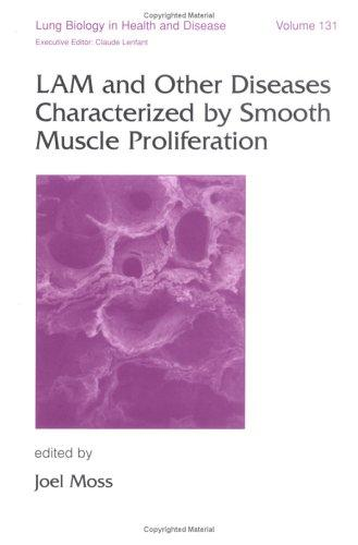 LAM and Other Diseases Characterized by Smooth Muscle Proliferation (Lung Biology in Health and Disease)