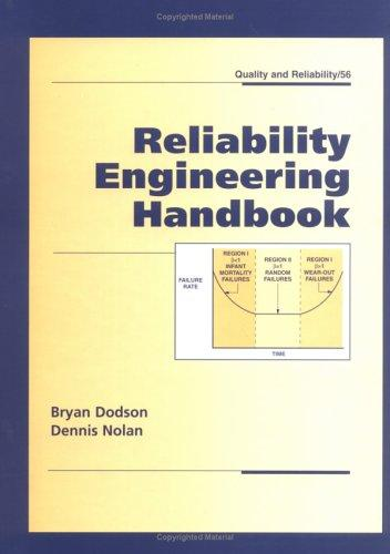 Reliability Engineering Handbook (Quality and Reliability)