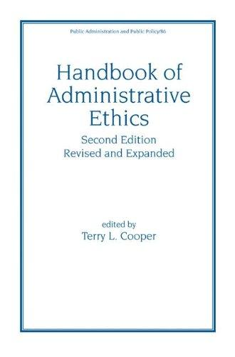Handbook of Administrative Ethics (Public Administration & Public Policy)