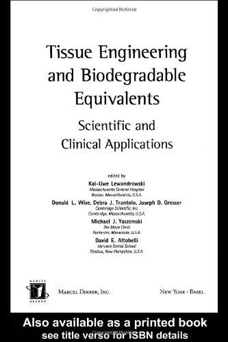 Tissue Engineering And Biodegradable Equivalents, Scientific And Clinical Applications