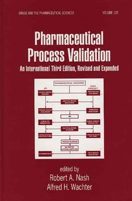 Pharmaceutical Process Validation An International Edition