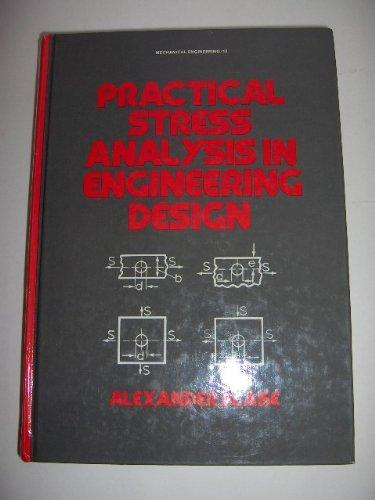 Practical stress analysis in engineering design (Mechanical engineering)